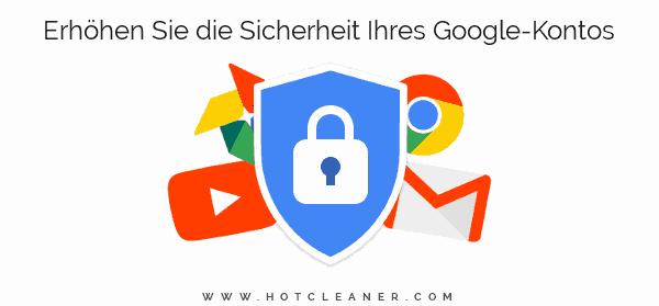 Erhöhen Sie die Sicherheit Ihres Google-Kontos