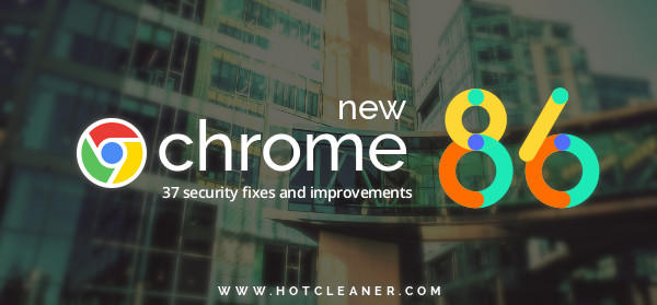 Google Chrome 86 Gets Solid Improvements and Security Fixes
