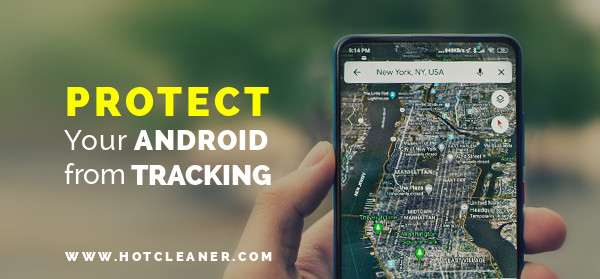 Protect Your Android Phone From Tracking