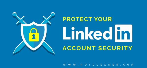 Protect Your LinkedIn Account Security