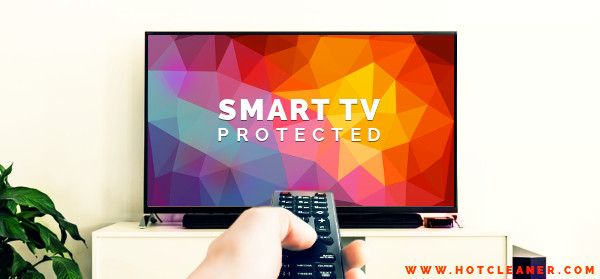 How to Protect and  Secure Your Smart TV