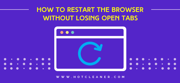Restart Your Browser Without Losing Open Tabs